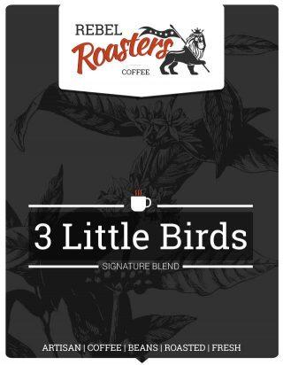 3 Little Birds | Signature Blend